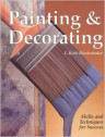 Painting and Decorating: Skills & Techniques