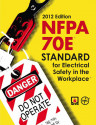 NFPA 70E: Standard for Electrical Safety in the Workplace 2012